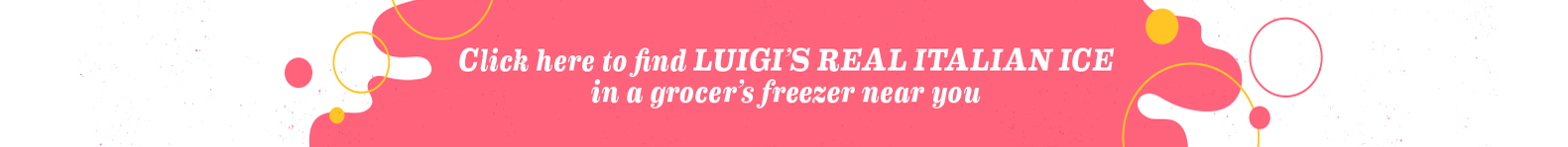 Where to Buy LUIGI'S Real Italian Ice